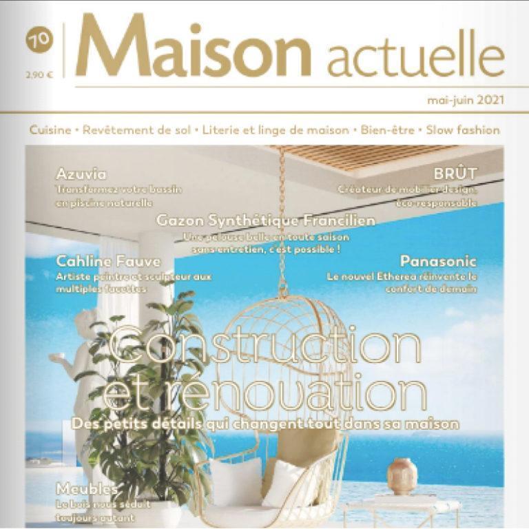 MAISON ACTUELLE – MAY/JUNE 2021